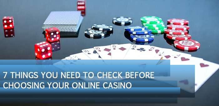 feat7 - 7 Things You Need to Check before Choosing Your Online Casino