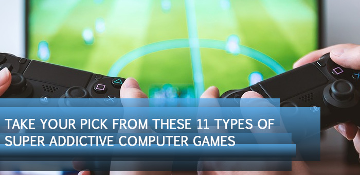 feat8 - Take Your Pick from These 11 Types of Super Addictive Computer Games